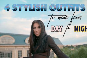 4 Stylish Outfits to wear from DAY to NIGHT